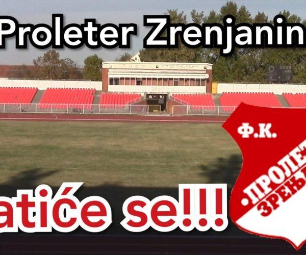 FK Proleter Zrenjanin ☆ Vratiće se!!! ☆Slavni dani kluba iz Karađorđevog parka