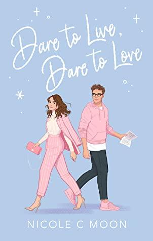 dare to live dare to love