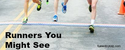 Runners you might see