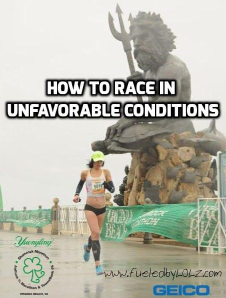 » How to Race Well in Unfavorable Conditions FueledByLOLZ 677b118195f