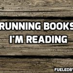 Running Books I'm Reading