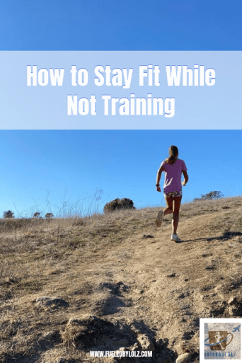 Staying Fit While Not Training