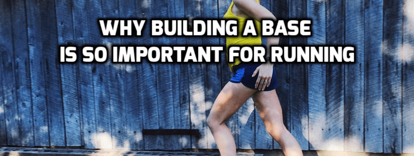 why building a base is so important for running