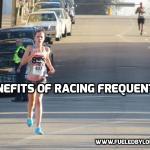 Benefits of Racing Frequently