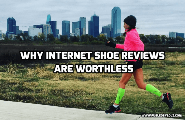» Why Internet Shoe Reviews are Worthless FueledByLOLZ