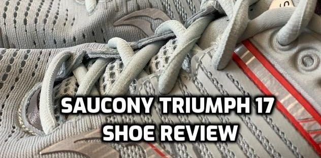 Saucony Triumph 17 Shoe Review