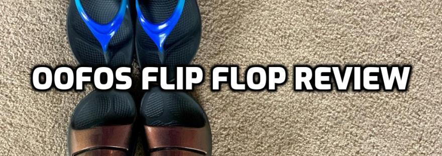 Oofos Flip Flop Review