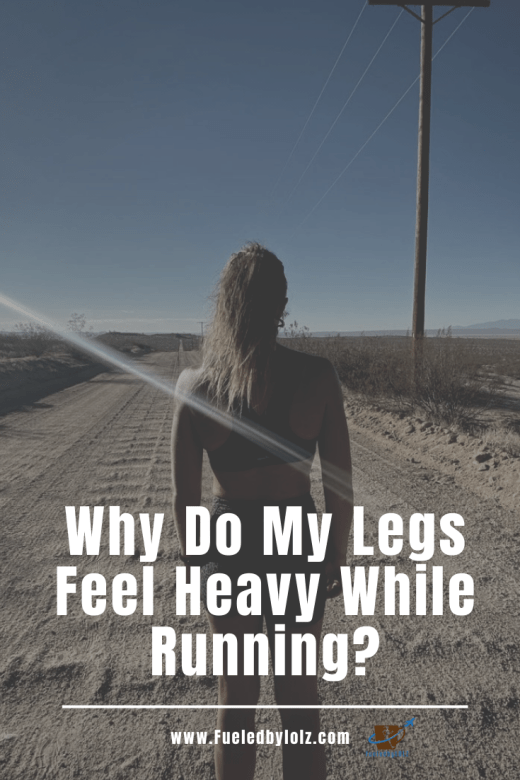 Why Do My Legs Feel Heavy While Running?