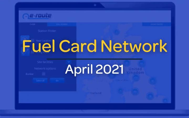 Fuel Card Network Update April 2021