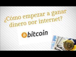 Como Empezar A Ganar Bitcoin En Español Facil Y Gratis