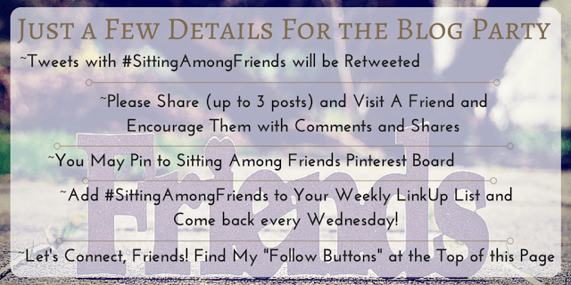 Just a few Details for Sitting Among Friends Blog Party