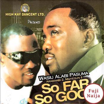 Wasiu Alabi Pasuma – So Far So Good