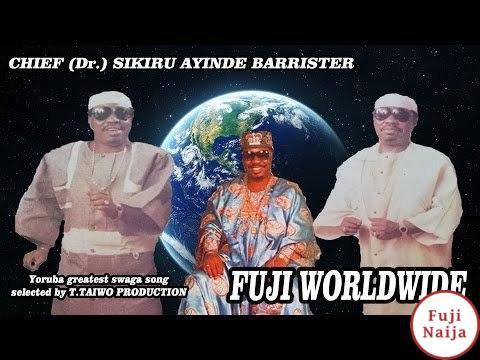 Sikiru Ayinde Barrister – Fuji Worldwide