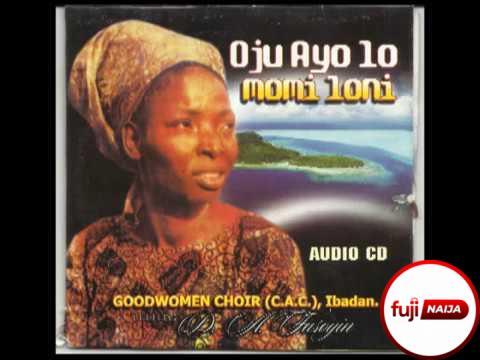 Mrs. D.A Fasoyin (CAC Good Women Choir) – Oju Ayo Lo Momi Loni
