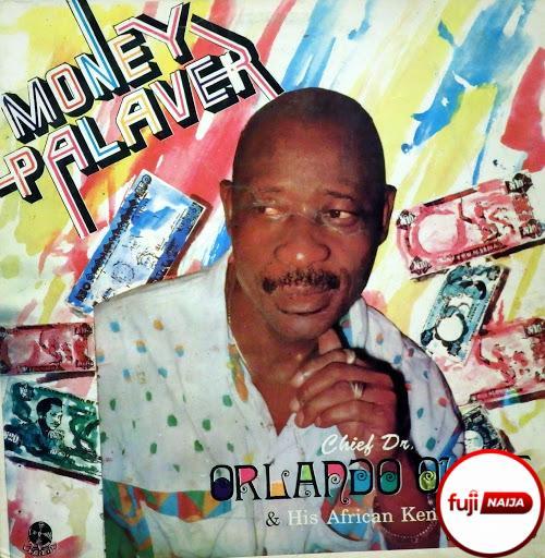 Orlando Owoh - Money Palaver
