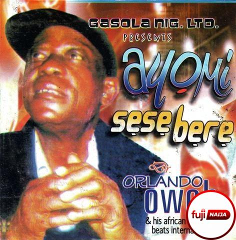 Orlando Owoh - Ayomi Sese Bere