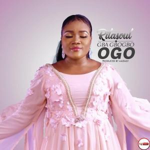 Gba Gbogbo Ogo – Ritasoul
