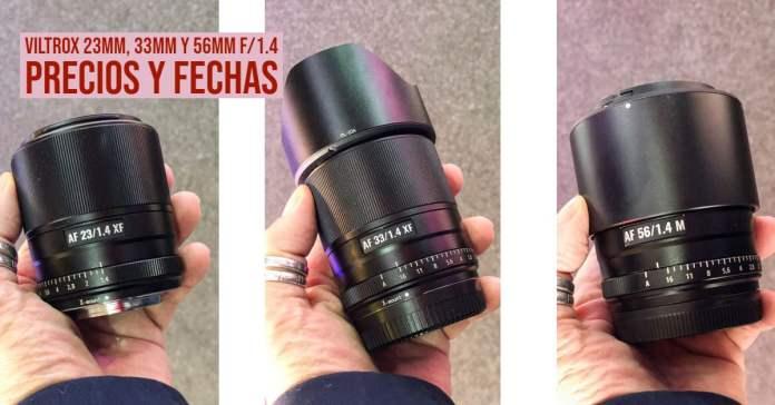 FEcha y precios de los Viltrox 23mm, 33mm y 56mm f/1.4.