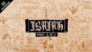 Read Scripture: Isaiah 40-66