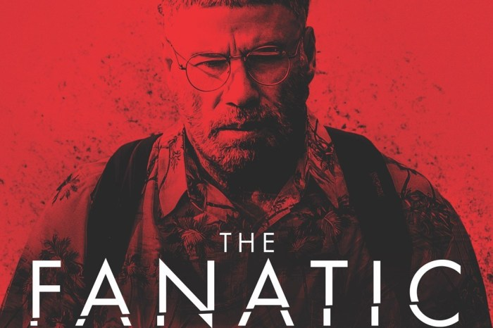 'The Fanatic' Review: When Good Fans Go Bad