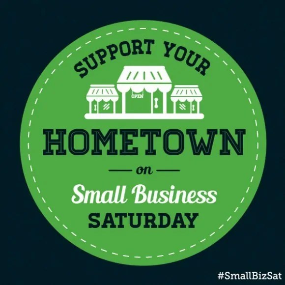 Small Business Saturday - Support Your Hometown