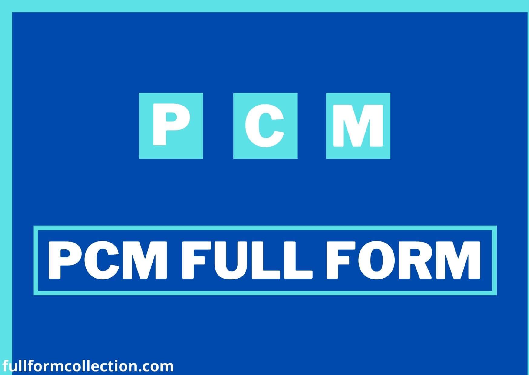 PCM Full Form