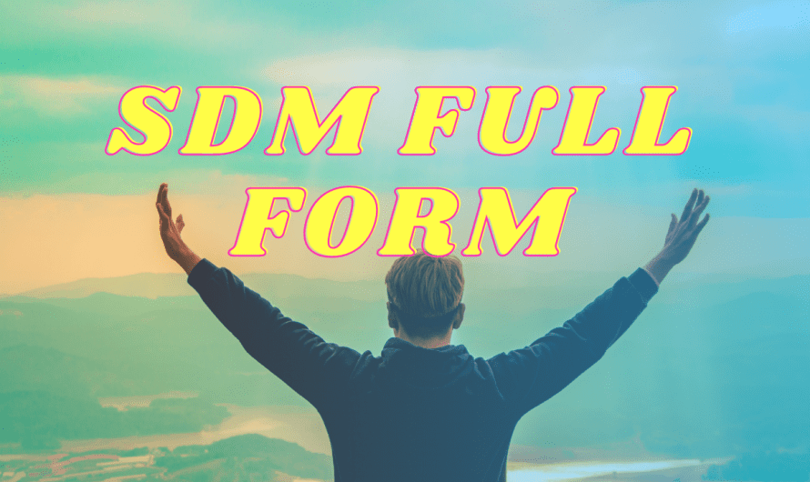 SDM FULL FORM IN HINDI ? SDM MEANING IN HINDI ? SDM MEANING IN POLICE