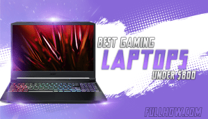 The 11 Best Gaming Laptops Under $800 in 2021