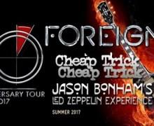 Foreigner, Cheap Trick, Jason Bonham's Led Zeppelin Experience 2017 Tour Dates