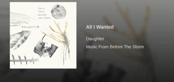 "Daughter ""All I Wanted"" from Life is Strange: Before the Storm – Writing / Recording, Stream"