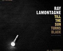 "Ray LaMontagne – 'Till The Sun Turns Black' ""Empty"" Lumineers' Wes"