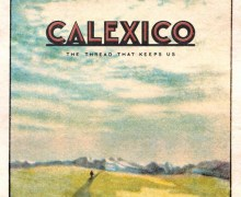 Calexico: New Album Announced, New Song Released