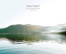 Whitney 'Light Upon The Lake: Demo Recordings' Vinyl Release Announced, LP
