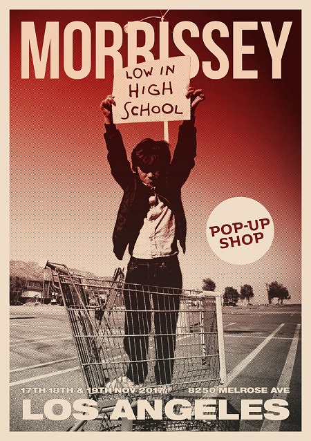 Morrissey Pop-Up Shop London/Los Angeles 'Low in High School'