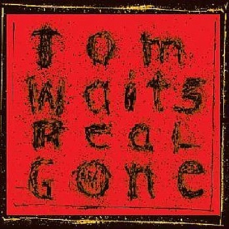 "Tom Waits 'Real Gone' Remastered, Listen to ""Hoist That Rag"""