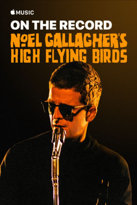Noel Gallagher: On the Record Documentary & Live Concert - Apple Music