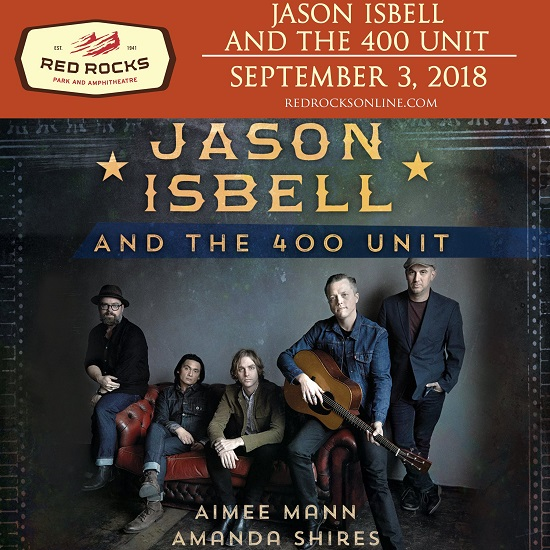 Jason Isbell @ Red Rocks 2018 w/ Aimee Mann, Amanda Shires, Tickets, Directions
