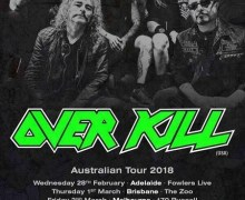 Overkill Tour 2018 Australia – Dates/Schedule – Adelaide, Brisbane, Melbourne, Sydney, Perth