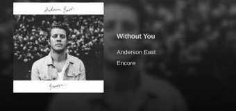 """Anderson East """"If You Keep Leaving Me"""" New Song"""