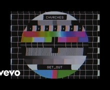 "CHVRCHES ""Get Out"" New Song/Video"