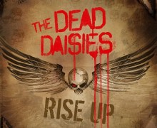 "The Dead Daisies ""Rise Up"" – New Song Premiere – John Corabi, Doug Aldrich, Deen Castronovo"