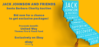 Jack Johnson VIP Ticket Auction for Thomas Fire & Flood Recovery @ Santa Barbara Bowl