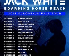 Jack White: 2018 Europe/Russia/UK Tour Dates Announced – Poland, Germany, Liverpool, Edinburgh, Moscow