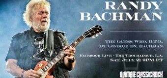 Randy Bachman to Livestream Troubadour Concert on Facebook – Stream – The Guess Who, Bachman Turner Overdrive