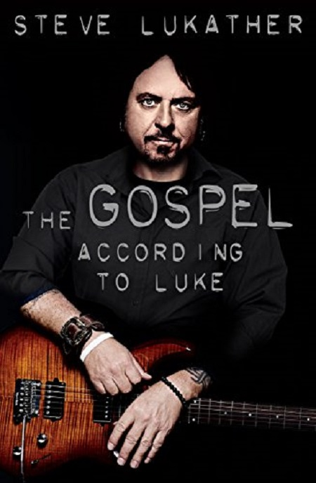 TOTO: Steve Lukather Memoir Announced 'The Gospel According To Luke' - BOOK