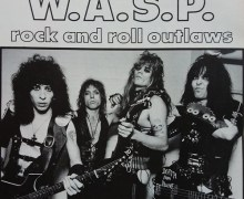 "Early W.A.S.P. Shows (1983) in L.A. via Drummer Tony Richards of WASP, ""There Was No Stopping Us.  We Were Insane."""