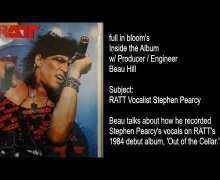 RATT Producer Talks Stephen Pearcy – 3 Excerpts – Recording Out of the Cellar – full in bloom Interview