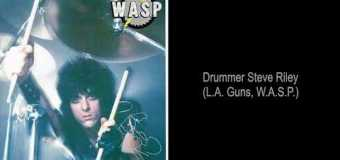 "W.A.S.P. Drummer Tony Richards on Steve Riley, ""He Did a Damn Good Job, Man"" + Typical Day in WASP – full in bloom Interview Excerpt"