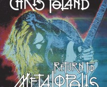 Chris Poland: 'Return To Metalopolis' 2019 Reissue-Remastered-CD/LP-New Solo Album via Combat