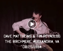 Dave Matthews/Tim Reynolds Live Trax The Birchmere+Marvin Sands Performing Arts Center